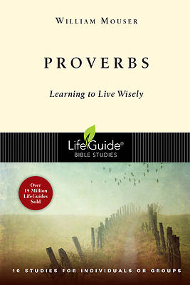 LifeGuide Bible Study - Proverbs