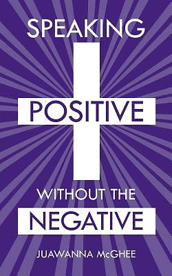 Speaking Positive Without the Negative
