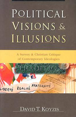 Picture of Political Visions and Illusions