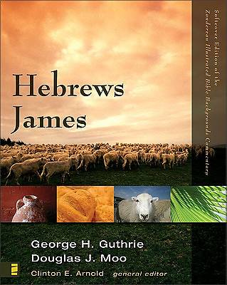Zondervan Illustrated Bible Backgrounds Commentary - Hebrews, James