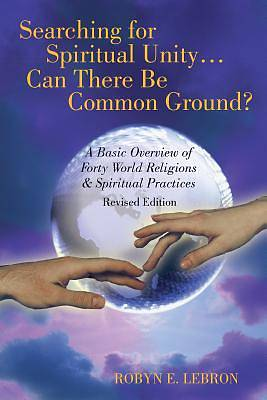 Searching for Spiritual Unity . . . Can There Be Common Ground?