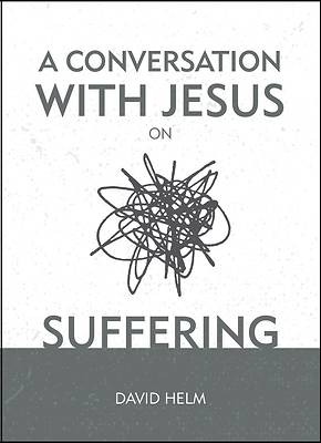 Picture of A Conversation with Jesus... on Suffering