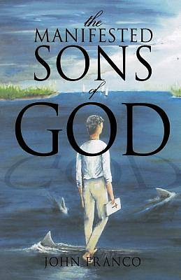 The Manifested Sons of God