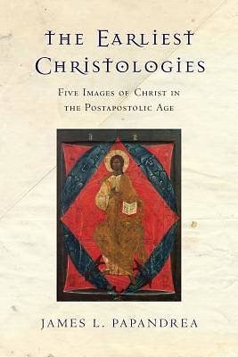 Picture of The Earliest Christologies