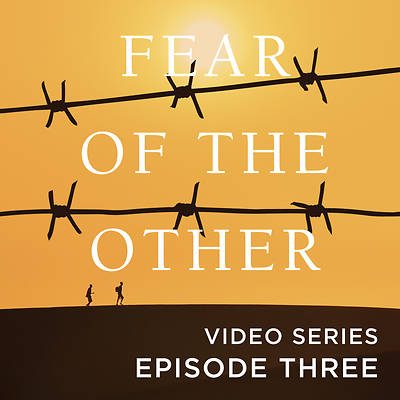 Picture of Fear of the Other Streaming Video Session 3