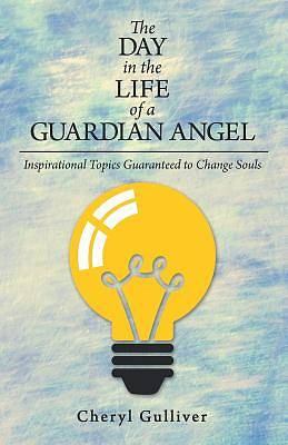 Picture of The Day in the Life of a Guardian Angel
