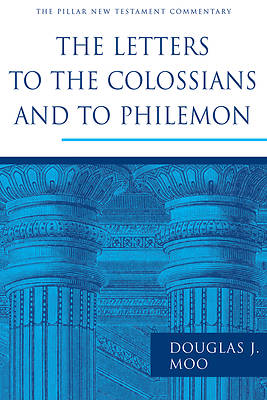 The Pillar New Testament Commentary - The Letters to the Colossians and to Philemon