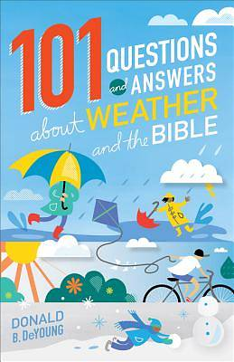101 Questions and Answers about Weather and the Bible [ePub Ebook]