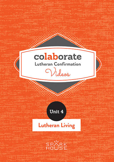 Colaborate: Lutheran Confirmation DVD: Lutheran Living