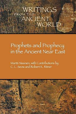 Prophets and Prophecy in the Ancient Near East
