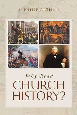 Picture of Why Read Church History?