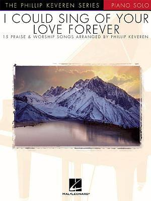 I Could Sing of Your Love Forever Piano Solo Book
