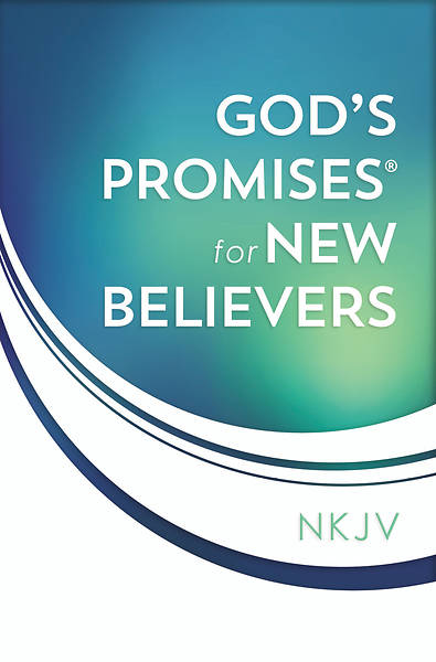 Gods Promises for New Believers