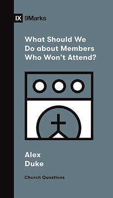 Picture of What Should We Do about Members Who Won't Attend?