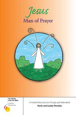 Jesus, Man of Prayer
