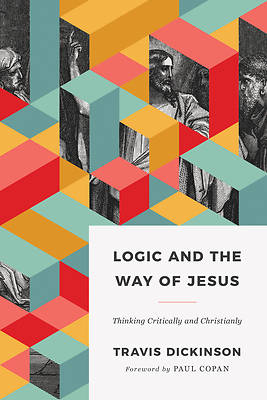 Picture of Logic and the Way of Jesus