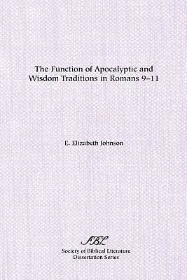 Picture of The Function of Apocalyptic and Wisdom Traditions in Romans 9-11