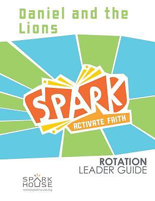 Spark Rotation Daniel and the Lions Leader Guide