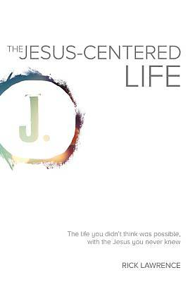 The Jesus-Centered Life