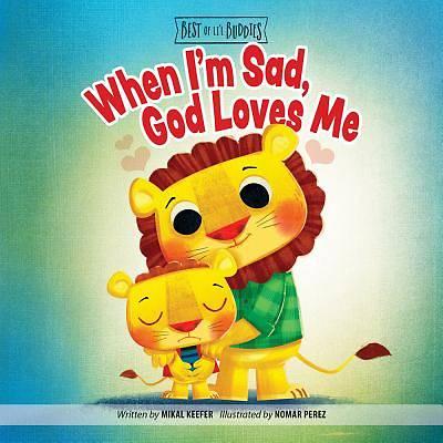 Picture of When I'm Sad, God Loves Me