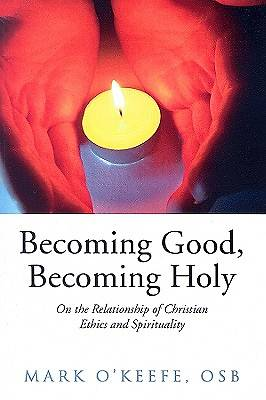 Becoming Good, Becoming Holy