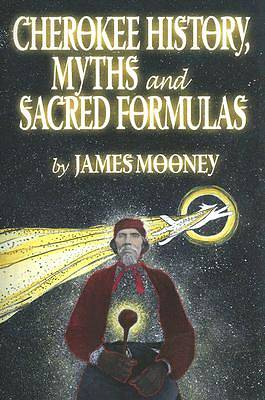 Cherokee History, Myths and Sacred Formulas