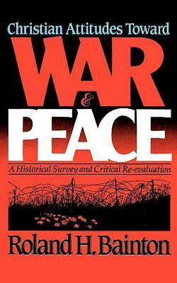 Christian Attitudes Toward War and Peace