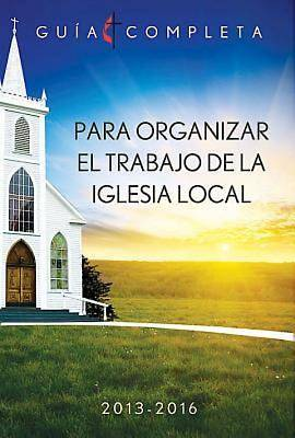 Picture of Guia Completa Para Organizar el Trabajo de la Iglesia Local 2013-2016 - eBook [ePub]