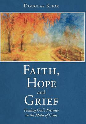 Faith, Hope and Grief