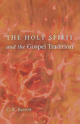 The Holy Spirit and the Gospel Tradition