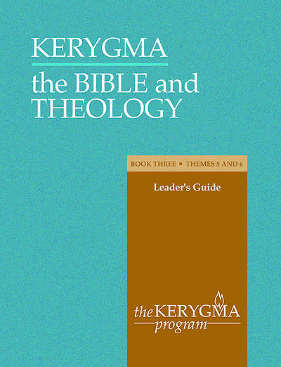 Kerygma - The Bible and Theology Leaders Guide Book III