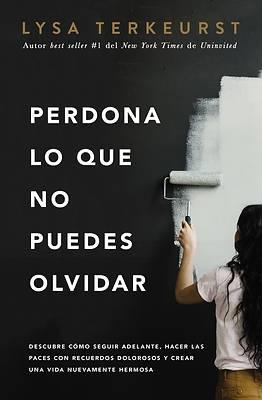 Picture of Perdona Lo Que No Puedes Olvidar