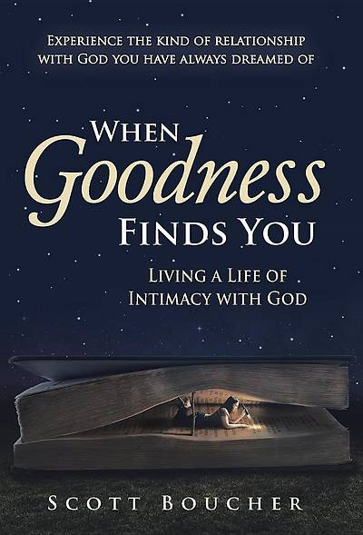When Goodness Finds You
