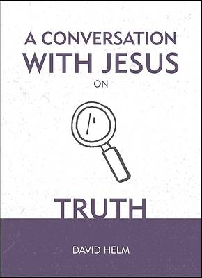 Picture of A Conversation with Jesus... on Truth