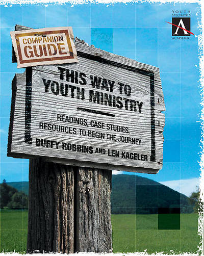 This Way to Youth Ministry Companion Guide