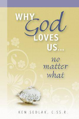 Why God Loves Us No Matter What