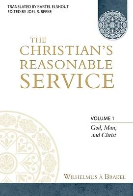 Picture of The Christian's Reasonable Service, Volume 1