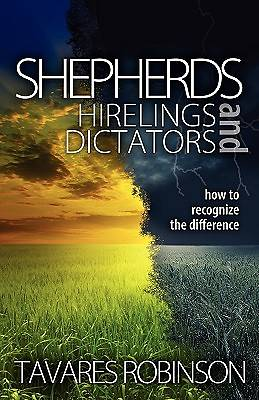 Shepherds, Hirelings, and Dictators