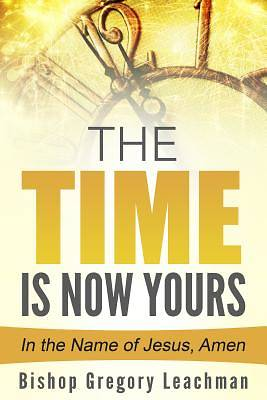 The Time Is Now Yours!
