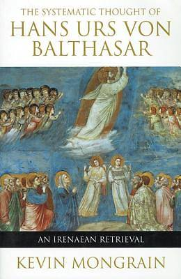The Systematic Thought of Hans Urs Von Balthasar