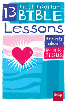 Picture of 13 Most Important Bible Lessons for Kids about Living for Jesus