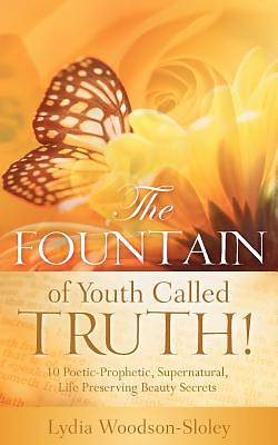Picture of The Fountain of Youth Called Truth!