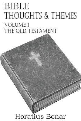 Bible Thoughts & Themes Volume 1 the Old Testament