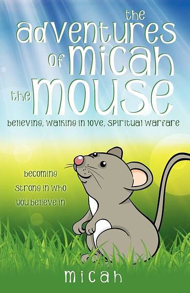 Picture of The Adventures of Micah the Mouse