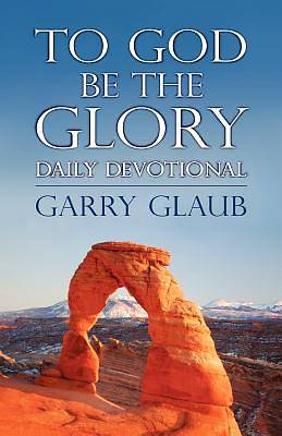 Picture of To God Be the Glory Daily Devotional