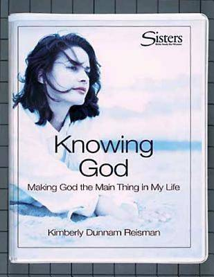 Sisters: Bible Study for Women - Knowing God Kit