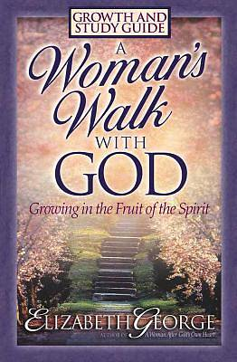 A Womans Walk with God Growth and Study Guide