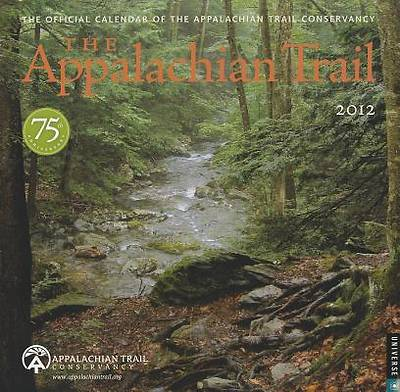 The Appalacian Trail Wall Calendar 2012