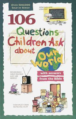 Picture of 106 Questions Children Ask about Our World