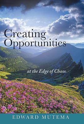 Creating Opportunities at the Edge of Chaos